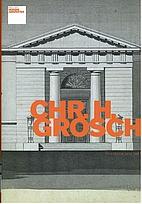 Chr. H. Grosch - arkitekten som ga form til…