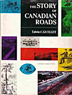 The Story of Canadian Roads by Edwin C.…