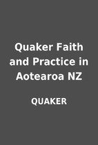 Quaker Faith and Practice in Aotearoa NZ by…