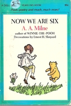 Now We Are Six by A. A. Milne