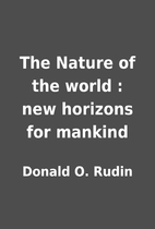 The Nature of the world : new horizons for…