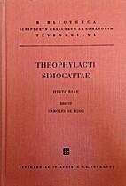 Theophylacti Simocattae Historiae…
