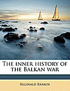 The Inner History of the Balkan War by…