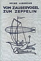 Vom Zaubervogel zum Zeppelin. Eine…