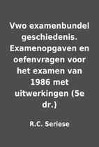Vwo examenbundel geschiedenis. Examenopgaven…