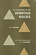 The evolution of the igneous rocks by Norman…