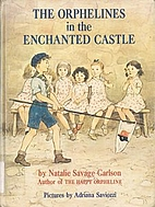 The Orphelines in the Enchanted Castle by…