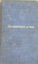 The Submarine at War by A. M. Low