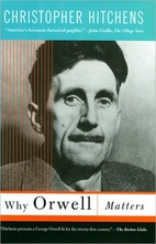 Why Orwell Matters by Christopher Hitchens