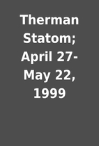 Therman Statom; April 27- May 22, 1999