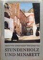 Stundenholz und Minarett (Eine moderne Entdeckungsfahrt ins Morgenland) - Herbert Otto