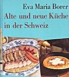 Alte und neue Küche in der Schweiz by Eva…