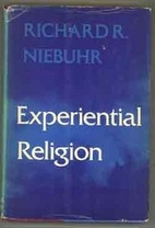 Experiential Religion by Richard R. Niebuhr