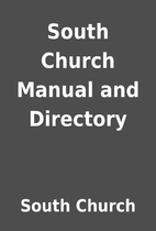 South Church Manual and Directory by South…