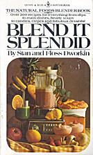 Blend It Splendid by Stan Dworkin