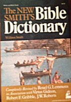 The new Smith's Bible dictionary by William…
