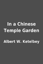 In a Chinese Temple Garden by Albert W.…
