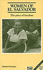 Women of El Salvador: The Price of Freedom…