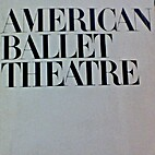 American Ballet Theatre 1940-1982 by Donald…