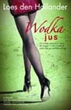 Wodka-jus by Loes den Hollander
