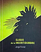 Elogio de la incertidumbre by Jorge Fornet