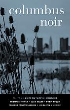 Columbus Noir (Akashic Noir Series) by…