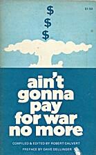 Ain't Gonna Study War No More by Robert…