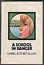 A School in Danger by Mabel Esther Allan