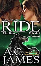 Ride: Awakening (Puca Mates #1) by A.C.…