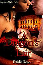A Dragon's Lair by Dahlia Rose