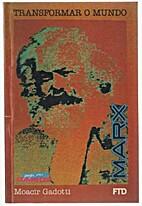 Marx: Transformar o Mundo by Moacir Gadotti