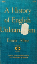 A History of English Utilitarianism by…