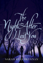 The Night After I Lost You by Sarah Rees…