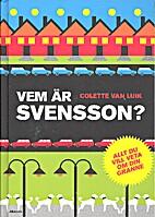 Vem är Svensson? : allt du vill veta om din…
