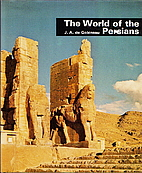 The world of the Persians by Arthur de…