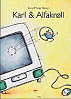 Karl & Alfakrøll by Tone Marie Roren