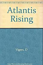 Atlantis Rising by Daphne. Vigers