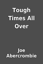 Tough Times All Over by Joe Abercrombie