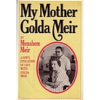 My Mother Golda Meir: A Son's Evocation of…