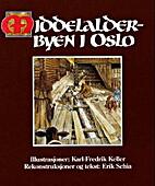 Middelalderbyen i Oslo : en rekonstruksjon…