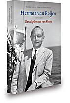 Herman van Roijen 1905-1991 een diplomaat…
