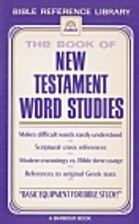 The Book of New Testament Word Studies…