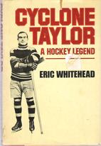 Cyclone Taylor: A hockey legend by Eric…