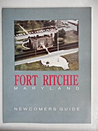 Fort Ritchie, Maryland, Newcomer's Guide,…