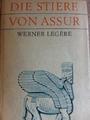 Die Stiere von Assur - Roman aus der Zeit des Propheten Jesaja - Werner Legère
