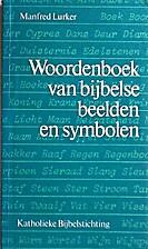 Woordenboek van bijbelse beelden en symbolen…