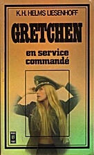 Gretchen en service commandé by K.H.…