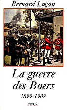 La guerre des Boers : 1899-1902 by Bernard…