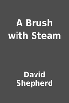 A Brush with Steam by David Shepherd