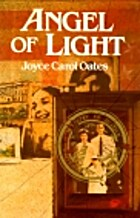 Angel of Light by Joyce Carol Oates